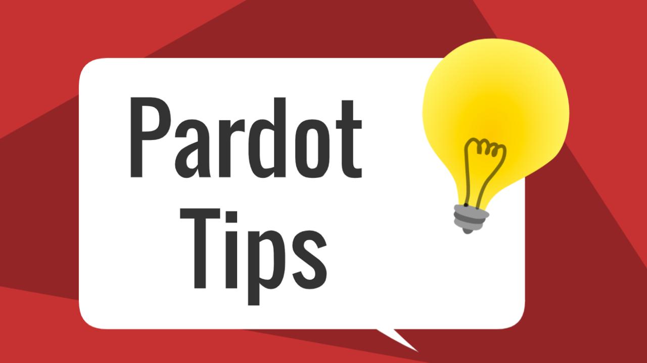 Pardot Tips